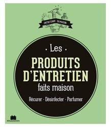 Les produits d 39 entretien faits maison isabelle louet - Maison verte produits d entretien ...