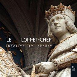 Le Loir-et-Cher insolite et secret