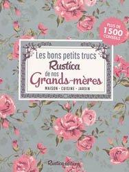 Les bons petits trucs Rustica de nos Grands Mères