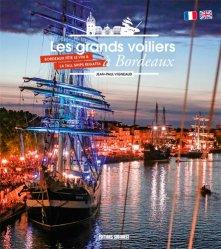 Les grands voiliers à Bordeaux : Bordeaux fête le vin & la Tall Ships Regatta