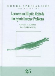 Lectures on Elliptic Methods for Hybrid Inverse Problems