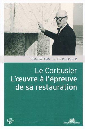 Le Corbusier, l'oeuvre à l'épreuve de sa restauration-de la villette-9782915456998