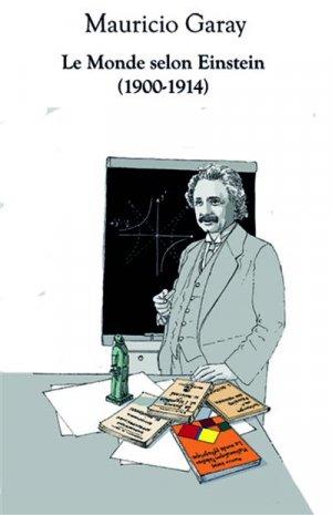 Le monde selon Einstein (1900-1914)-calvage et mounet-9782916352466
