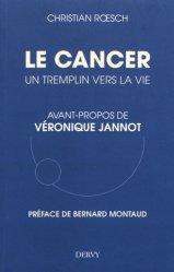 Le cancer : un tremplin vers la vie