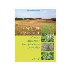 Le système de culture : concept d'agronome, objet opérationnel et décideur