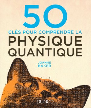 50 clés pour comprendre la physique quantique-dunod-9782100746743