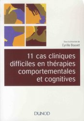 11 cas cliniques en thérapies comportementales et cognitives (TCC)