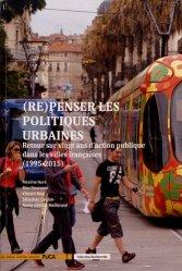 (Re) penser les politiques urbaines retour sur vingt ans d'action publique dans les villes françaises (1995-2015)