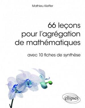 66 leçons pour l'agrégation de mathématiques - avec 10 fiches de synthèse-ellipses-9782340017870