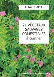 21 végétaux sauvages comestibles à cuisiner