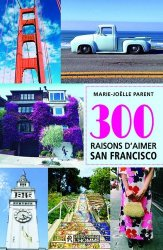 300 raisons d'aimer San Francisco-de l'homme-9782761946971