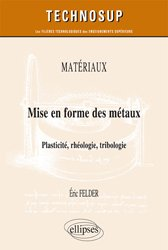 Matériaux / mise en forme des métaux : plasticité, rhéologie, tribologie