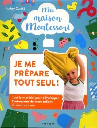 Ma maison Montessori : Je me prépare tout seul
