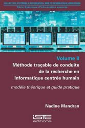 Méthode traçable de conduite de la recherche en informatique centrée humain volume 8