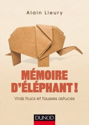 Mémoire d'éléphant ! Vrais trucs et fausses astuces-dunod-9782100739288