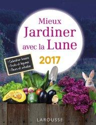 Mieux jardiner avec la lune 2017 olivier lebrun for Savoir jardiner
