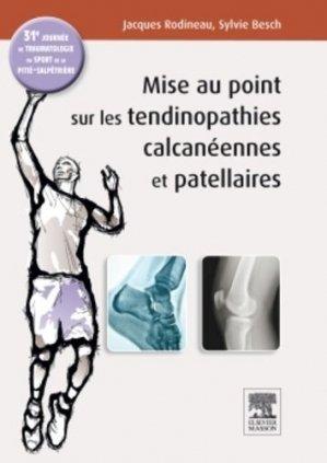 Mise au point sur les tendinopathies rotuliennes et calcanéennes-elsevier / masson-9782294735387