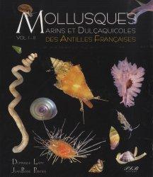 Mollusques marins et dulcaquioles des Antilles Francaises vol 1 et 2