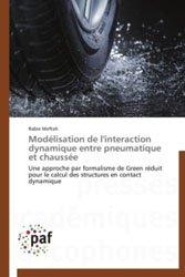 Modélisation de l'interaction dynamique entre pneumatique et chaussée Modélisation de l'interaction dynamique entre pneumatique et chaussée