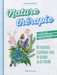Nature thérapie : 80 activités à pratiquer seul, en groupe ou en famille