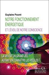 Notre fonctionnement énergétique et l'éveil de notre conscience