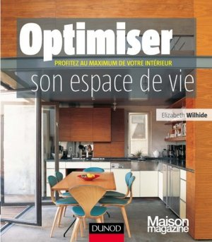 optimiser son espace de vie elisabeth wilhide 9782100540143 dunod maison magazine livre. Black Bedroom Furniture Sets. Home Design Ideas