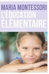 Pédagogie scientifique - Tome 2, L'éducation élémentaire