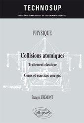 Collisions atomiques - Traitement classique - Cours et exercices corrigés