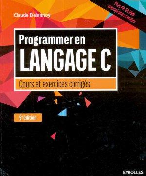 Programmer en langage C Cours et exercices corrigés-eyrolles-9782212118254