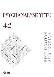 Psychanalyse yetu - N° 42, Rectification subjective