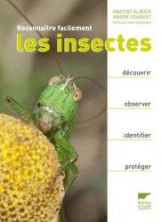 reconna tre facilement les insectes vincent albouy andr fouquet 9782603017579 delachaux et. Black Bedroom Furniture Sets. Home Design Ideas