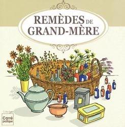 Rem des de grand m re elodie baunard publicimo 9782822601061 esi carr pratique la sant au - Remede de grand mere pipi au lit ...