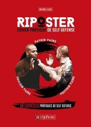 Riposter Volume 2, Cahier pratique de self défense : 88 exercices pratiques de self défense