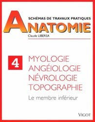 Schémas de travaux pratiques anatomie 4 Myologie, angéiologie, névrologie, topographie
