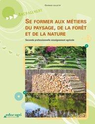 Se former aux m�tiers du paysage, de la for�t et de la nature-educagri �ditions -9782844447401