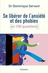 Se libérer de l'anxieté et de ses phobies en 100 questions