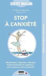Stop à l'anxiété : alimentation, relaxation, thérapies comportementales et cognitives... : pour retrouver enfin la sérénité !