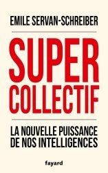 Supercollectif. La nouvelle puissance de l'intelligence collective