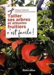 Tailler ses arbres et arbustes fruitiers, c'est facile !