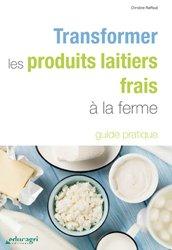 Transformer les produits laitiers frais à la ferme