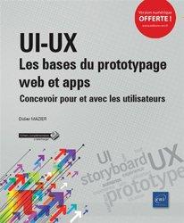 ui-ux : les bases du prototypage web et apps - concevoir pour et avec les utilisateurs