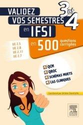 Validez vos semestres 3 et 4 en IFSI en 500 questions corrigées