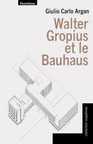Walter gropius et le bauhaus-parenthèses-9782863646731