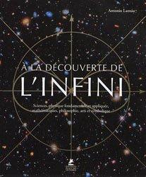 A la découverte de l'infini - Sciences, physique fondamentale et appliquée, mathématiques, philosophie, arts et symboliqu