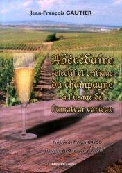 Abecedaire sélectif et critique du champagne a l'usage de l'amateur curieux