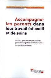 Accompagner les parents dans leur travail éducatif et de soins