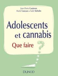 Adolescents et cannabis - Que faire ?