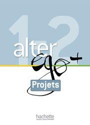 Alter Ego + 1 et 2 : Livret projets