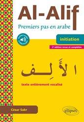 Al-Alif : premiers pas en arabe, initiation : texte entièrement vocalisé