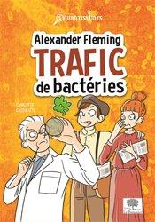 Alexander Fleming, trafic de bactéries